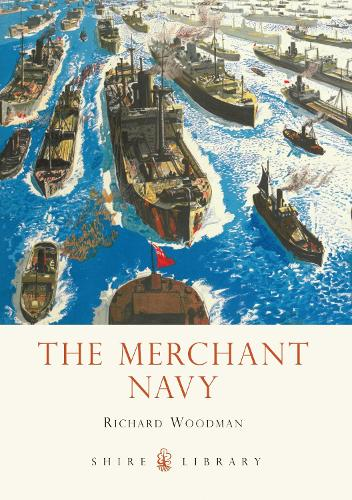 The Merchant Navy - Shire Library 736 (Paperback)