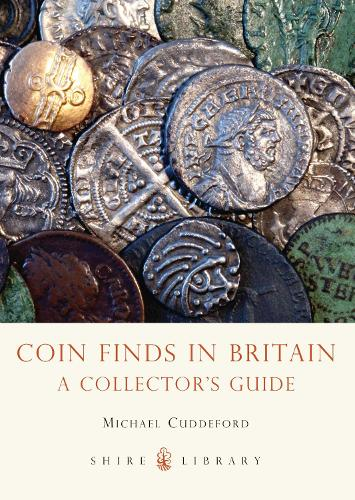 Coin Finds in Britain: A Collector's Guide - Shire Library (Paperback)