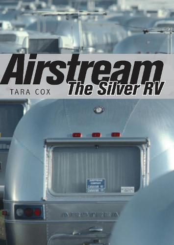 Airstream: The Silver RV - Shire Library USA 754 (Paperback)