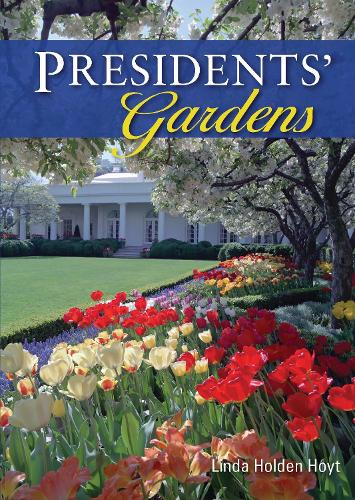 Presidents' Gardens - Shire Library USA 755 (Paperback)