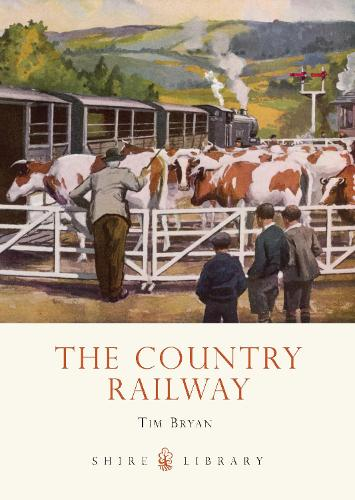 The Country Railway - Shire Library (Paperback)