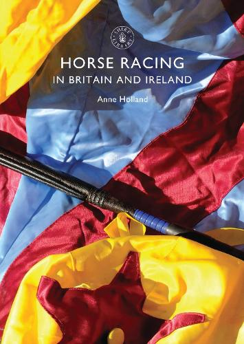 Horse Racing in Britain and Ireland - Shire Library 760 (Paperback)