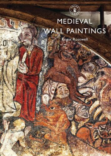 Medieval Wall Paintings - Shire Library 767 (Paperback)