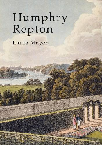 Humphry Repton - Shire Library 768 (Paperback)
