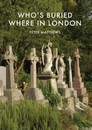 Who's Buried Where in London - Shire Library 770 (Paperback)