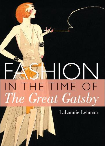Fashion in the Time of the Great Gatsby - Shire Library USA 773 (Paperback)