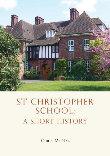 St Christopher School: A Short History (Paperback)