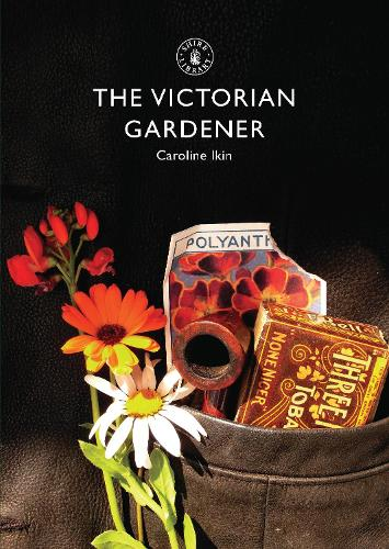 The Victorian Gardener - Shire Library (Paperback)