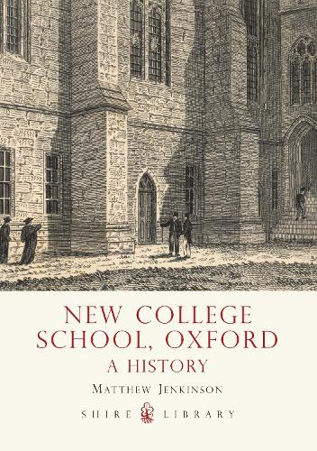 New College School, Oxford: A History (Paperback)