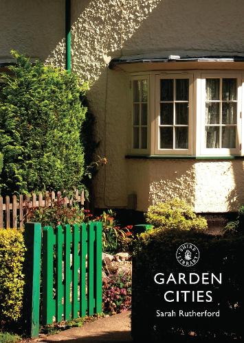 Garden Cities - Shire Library 782 (Paperback)