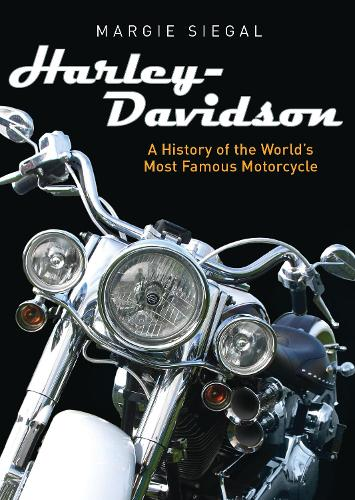 Harley-Davidson: A History of the World's Most Famous Motorcycle - Shire Library USA 783 (Paperback)
