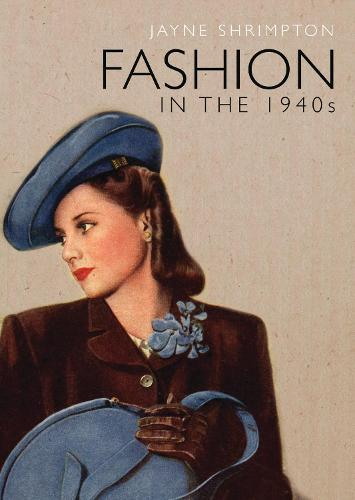 Fashion in the 1940s - Shire Library 784 (Paperback)