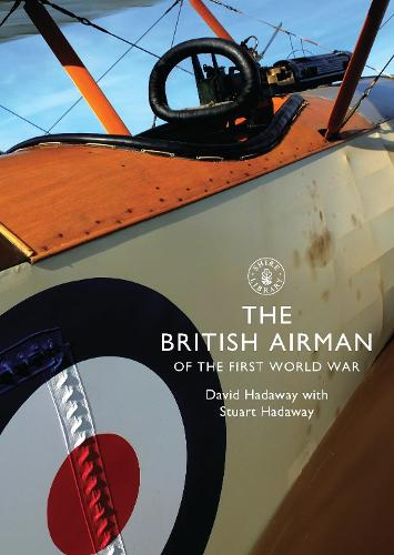 The British Airman of the First World War - Shire Library (Paperback)