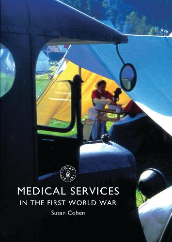 Medical Services in the First World War - Shire Library 792 (Paperback)