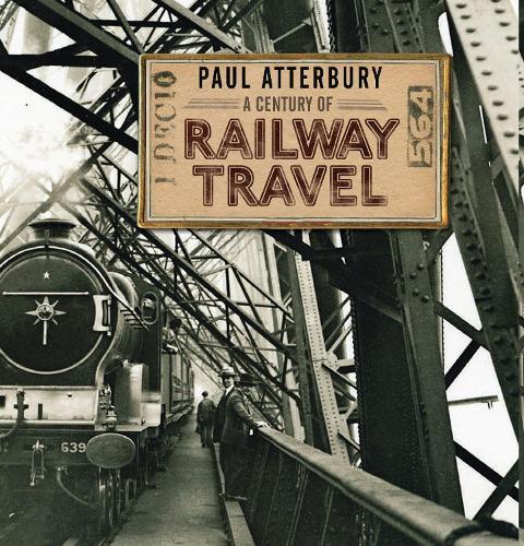 A Century of Railway Travel - Century Of (Hardback)
