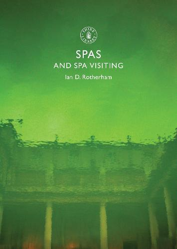 Spas and Spa Visiting - Shire Library 795 (Paperback)