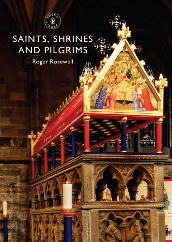 Saints, Shrines and Pilgrims - Shire Library 797 (Paperback)