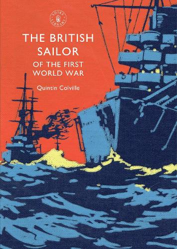 The British Sailor of the First World War - Shire Library 816 (Paperback)