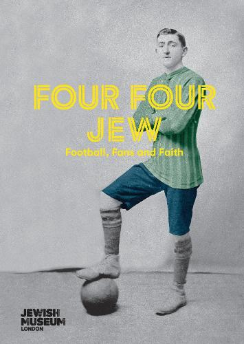 Four Four Jew: Football, Fans and Faith (Paperback)