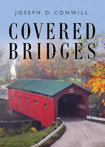 Covered Bridges - Shire Library USA 808 (Paperback)