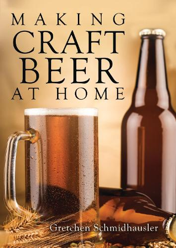 Making Craft Beer at Home - Shire Library USA 811 (Paperback)