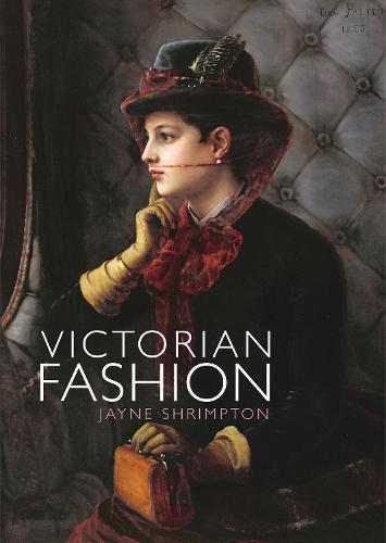 Victorian Fashion - Shire Library 822 (Paperback)