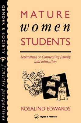 Mature Women Students: Separating Of Connecting Family And Education (Paperback)