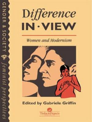 Difference In View: Women And Modernism (Hardback)