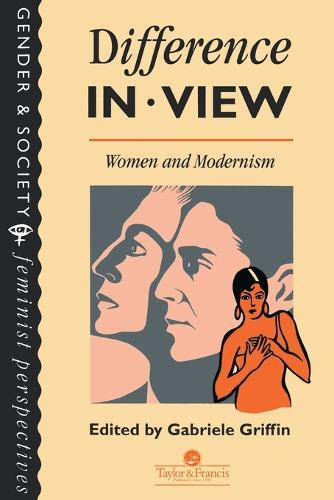 Difference In View: Women And Modernism (Paperback)