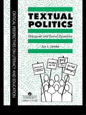 Textual Politics: Discourse And Social Dynamics (Paperback)