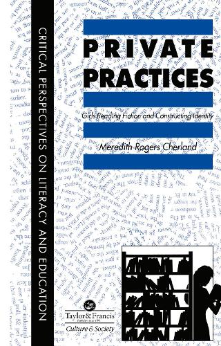 Private Practices: Girls Reading Fiction And Constructing Identity (Hardback)