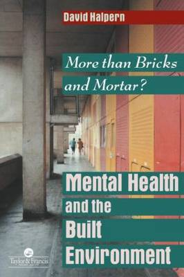Mental Health and The Built Environment: More Than Bricks And Mortar? (Paperback)