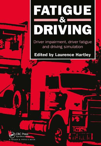 Fatigue and Driving: Driver Impairment, Driver Fatigue, And Driving Simulation (Hardback)