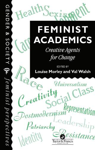 Feminist Academics: Creative Agents For Change (Hardback)