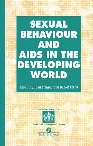 Sexual Behaviour and AIDS in the Developing World - Social Aspects of AIDS (Hardback)