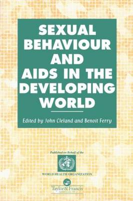 Sexual Behaviour and AIDS in the Developing World - Social Aspects of AIDS (Paperback)