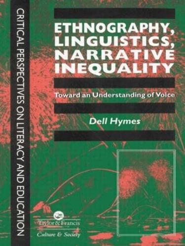 Ethnography, Linguistics, Narrative Inequality: Toward An Understanding Of voice (Hardback)