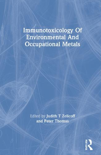 Immunotoxicology Of Environmental And Occupational Metals (Hardback)