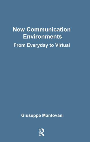 New Communications Environments: From Everyday To Virtual (Paperback)