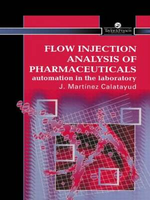 Flow Injection Analysis of Pharmaceuticals: Automation in the Laboratory (Hardback)