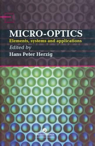 Micro-Optics: Elements, Systems And Applications (Hardback)