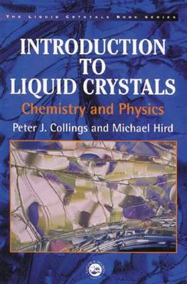 Introduction to Liquid Crystals: Chemistry and Physics - Liquid Crystals Book Series (Paperback)