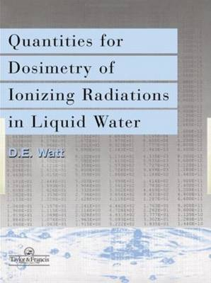 Quantities For Generalized Dosimetry Of Ionizing Radiations in Liquid Water (Hardback)