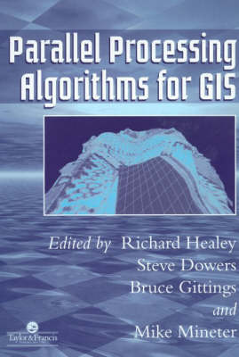 Parallel Processing Algorithms For GIS (Paperback)