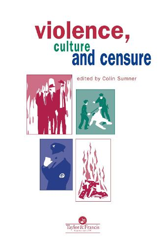 Violence, Culture And Censure (Hardback)