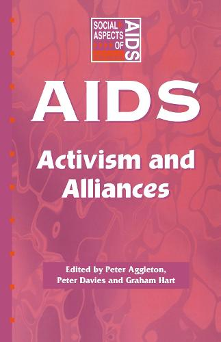 AIDS: Activism and Alliances - Social Aspects of AIDS (Hardback)