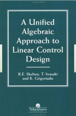 A Unified Algebraic Approach To Control Design - Series in Systems and Control (Hardback)