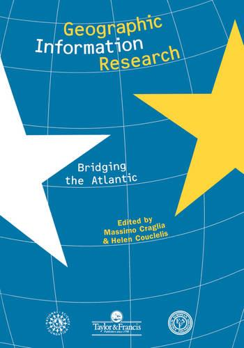 Geographic Information Research: Bridging The Atlantic (Paperback)