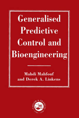 Generalized Predictive Control And Bioengineering - Series in Systems and Control (Hardback)