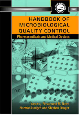 Handbook of Microbiological Quality Control in Pharmaceuticals and Medical Devices - Pharmaceutical Science Series (Hardback)